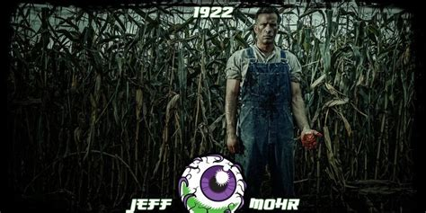 [Review] 1922 (Netflix, 2017) – by Jeff Mohr – Gruesome